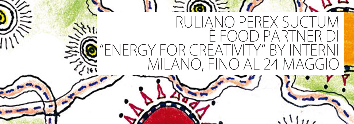 "RULIANO FOOD PARTNER DI ""ENERGY FOR CREATIVITY"" BY INTERNI  17 maggio 2015"